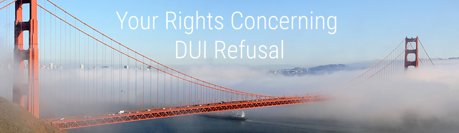 Rights_Concerning_DUI_Refusal_CA